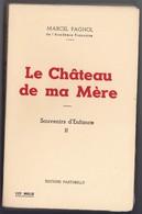 """Autobiographie Romancée - Marcel Pagnol - """"Le Château De Ma Mère"""" - 1958 - Livres, BD, Revues"""