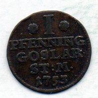 GERMAN STATES - GOSLAR, 1 Pfennig, Copper, Year 1753, KM #121 - [ 1] …-1871 : Duitse Staten