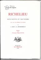 Livre Histoire: Richelieu (Indre-et-Loire) Par L'Abbé L.A. Bosseboeuf - Collection Coeur De Régions - Histoire