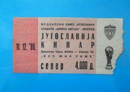 YUGOSLAVIAvs CYPRUS - 1988. FIFA WORLD CUP Qualif. Football Match Ticket * Soccer Fussball Calcio Futbol Boleto Futebol - Match Tickets