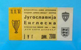 YUGOSLAVIAvs ENGLAND - 1987 UEFA EURO Qual. Football Match Ticket * Soccer Fussball Calcio Futbol Boleto Futebol British - Match Tickets