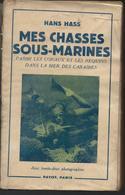 Hans Hass - Mes Chasses Sous Marines  Edit Payot Paris 1952 - Avontuur