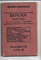 Tourisme, Géographie, Rare Guide Diamant Royan-Saintes, édition Hachette1923, Beau Document - Dépliants Touristiques