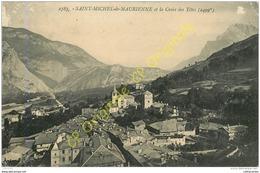 73.  SAINT MICHEL DE MAURIENNE Et La Croix Des Têtes . - Saint Michel De Maurienne