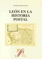 Bibliografía. 2003. LEON EN LA HISTORIA POSTAL. Fernando Alonso García. Edición Fundación Albertino De Figueiredo. Madri - Libros, Revistas, Cómics