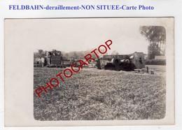 FELDBAHN-Train De CAMPAGNE-Deraillement LOCOMOTIVE-NON SITUEE-CARTE PHOTO Allemande-Guerre 14-18-1 WK-Militaria- - Guerre 1914-18