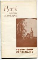 Havré (Mons) Fanfare Communale Programme Du Centenaire 1869 - 1969 - Collections