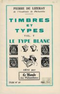 Biblio1-timbres Types  Le Type Blanc De Pierre De Lizerau - Philately And Postal History