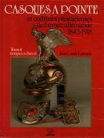 CASQUES A POINTE COIFFURES PRESTIGIEUSES ARMEE ALLEMANDE 1842 1918 SHAPSKA COLBACK PAR LARCADE - Casques & Coiffures