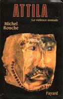 Attila La Violence Nomade Par Michel Rouche (ISBN 9782213607771) - Histoire
