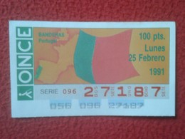 CUPÓN DE ONCE SPANISH LOTTERY CIEGOS SPAIN LOTERÍA ESPAÑA BLIND 1991 BANDERAS FLAGS BANDERA FLAG PORTUGAL EUROPA EUROPE - Billetes De Lotería