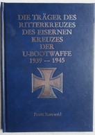 Buch Träger Des RITTERKREUZES Des Eisernen Kreuzes U BOOT Waffe 1939-45 Sous Marin Submarine WW2 - 5. Zeit Der Weltkriege