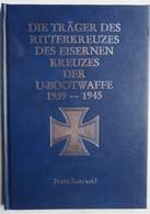 Buch Träger Des RITTERKREUZES Des Eisernen Kreuzes U BOOT Waffe 1939-45 Sous Marin Submarine WW2 - 5. Guerres Mondiales