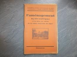 L'aménagement Hydraulique Et Mise En Valeur Vallée Moyenne Du NIGER, Expo Coloniale 1931, ; L05 - Libri, Riviste, Fumetti