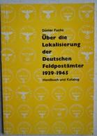 Handbuch Katalog Lokalisierung Der Deutschen Feldpostämter 1939-45 FELDPOST - Timbres
