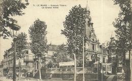 (LE MANS )(72  SARTHE) AVENUE THIERS LE GRAND HOTEL - Le Mans