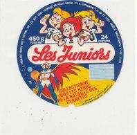 X 08 / ETIQUETTE  FROMAGE - FONDU  LES JUNIORS   24 PORTIONS LES HEROS DE LA BATAILLE DES PLANETES  Hte SAVOIE - Cheese