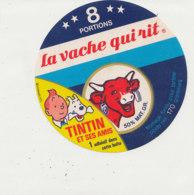 X 36 / ETIQUETTE  FROMAGE - LA VACHE QUI RIT     8 PORTIONS  TINTIN ET SES AMIS - Fromage