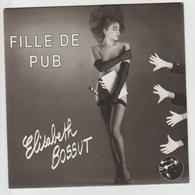 Elisabeth Bossut – Fille De Pub / Tout Au Feminin / 1987 / XM001 - Disco & Pop