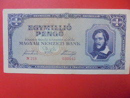 HONGRIE 1 MILLION PENGÔ 1945 CIRCULER (B.5) - Hongrie