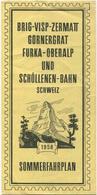 Brig-Visp-Zermatt- Gornergrat- Furka-Oberalp- Und Schöllenen-Bahn - Sommerfahrplan 1958 - Faltblatt - Europe