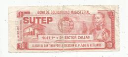 JC , Billet , Fictif , BONO DE SOLIDARIDAD MAGISTERIAL , PERU , SUDEP (syndicat),10, 2 Scans - Specimen