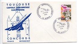 Enveloppe 1er Jour / Toulouse Exposition Aérophilatélique    / Concorde / Nîmes / 12 Et 13-1-74 - 1970-1979