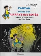 Zanzan. Sabots D'Or Au Pays Des Sotês. D'après Jean Bosly. Wandre, Sart-Blanche La Grappe, Thiers De La Xhavée, Jupille - Books, Magazines, Comics
