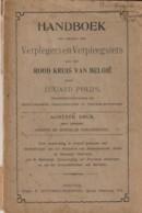 Handboek Ten Dienste Der Verplegers En Verpleegsters Van Het Rood Kruis Van België - Anciens