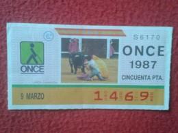 CUPÓN DE ONCE SPANISH LOTTERY CIEGOS SPAIN LOTERÍA ESPAÑA BLIND 1987 TOROS BULLFIGHTING CORRIDA TORERO LARGA CAMBIADA... - Billetes De Lotería