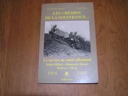 LES CHEMINS DE LA SOUFFRANCE Service Santé Allemand Guerre 14 18 Saint Mihiel Hauts De Meuse Woëvre Metz Blessés Hopital - Guerre 1914-18