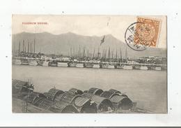 FOOCHOW BRIDGE (FUZHOU CHINA) 2274       1909 - Chine