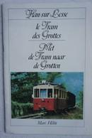 Livre HAN SUR LESSE Le TRAM Des Grottes Tram Vicinal Tramway - Culture