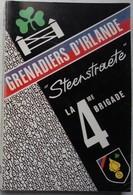 Livre ABL Grenadiers D'Irlande 4ème Brigade Steenstraet 1945 Armée Belge Belgische Leger In Ireland - Livres, BD, Revues