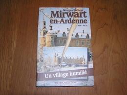 MIRWART EN ARDENNE Un Village Humilié Régionalisme Château Guerre 14 18 40 45 Ecole Chemins De Fer Glacière Forêt Chasse - Culture