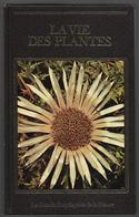 La Vie Des Plantes La Grande Encyclopédie De La Nature Corner - Encyclopédies