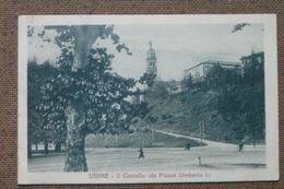 UDINE -1926  -   FP  -  IL  CASTELLO DA PIAZZA  UMBERTO  I°  -   - BELLISSIMA - Non Classificati