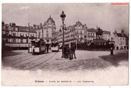 CPA 45 - ORLEANS (Loiret) - Place Du Martrois - Les Tramways - Orleans