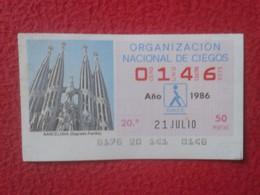 CUPÓN DE ONCE SPANISH LOTTERY CIEGOS SPAIN LOTERÍA BLIND 1986 ESPAGNE BARCELONA SAGRADA FAMILIA CATALONIA CATALOGNE VER - Billetes De Lotería