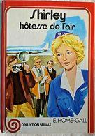 SHIRLEY HÔTESSE DE L'AIR - Edward HOME-GALL - Bücher, Zeitschriften, Comics