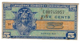 USA 5 Cents Series 521 REPLACEMENT S/N E00745957 - Certificati Di Pagamenti Militari (1946-1973)
