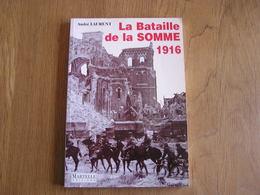 LA BATAILLE DE LA SOMME 1916 Guerre 14 18 Poilus Tranchées Albert Bray Bapaume Péronne Noyon Amiens Cappy Roye France - Guerre 1914-18
