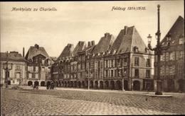 Cp Charleville Mézières Ardennes, Marktplatz, I. WK - Francia