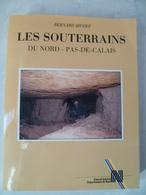 LES SOUTERRAINS Du Nord Pas De Calais  Bernard Bivert - Books, Magazines, Comics