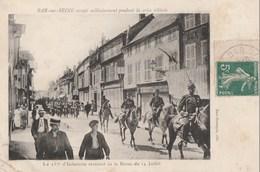 1911 - BAR SUR SEINE OCCUPE MILITAIREMENT PENDANT LA CRISE VITICOLE -LE 133° D'INFANTERIE REVENANT DE LA REVUE DU 14 JUI - Bar-sur-Seine