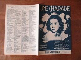 UNE CHARADE  CREE PAR DANIELLE DARRIEUX PAROLES ANDRE HORNEZ MUSIQUE PAUL MISRAKI MCMXXXIX - Partitions Musicales Anciennes