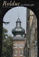 """ROLDUC Bij Kerkrade Limburg Nähe Herzogenrath """" Een Kleene Gids """" A5 34 Seiten 1985 - Aardrijkskunde"""
