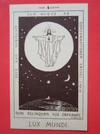 NON RELINQUAM VOS ORPHANOS - LUX MUNDI - Image Pieuse Religieuse - Images Religieuses