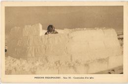 Missions Extrême Nord Canadien, Série XI - Construction D'un Iglou (igloo) - Carte Non Circulée - Missionen