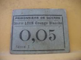 9032 - RARE BON MONNAIE. 69 DEPOT DE LYON GRANGE BLANCHE. PRISONNIERS DE GUERRE. 0,05 F - Buoni & Necessità